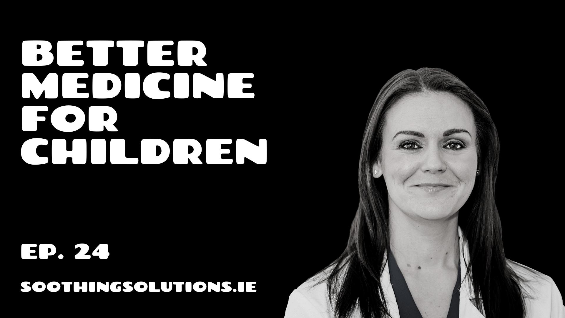 Better Medicine for Children